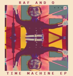 Raf and O - Time Machine EP - Front Cover
