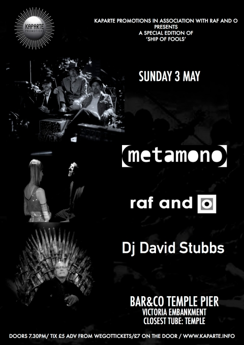 Raf and O, Metamono, Dj David Stubbs at Ship Of Fools